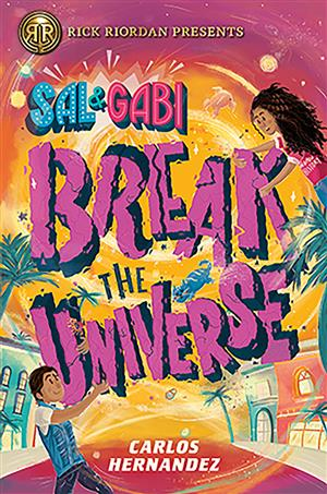 Book Cover of Sal and Gabi Break the Universe