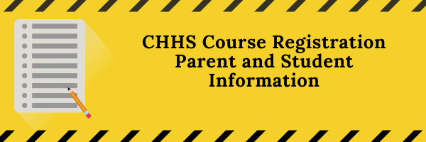 CHHS Course Registration Parent and Student Information
