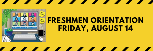 Freshmen Orientation - Friday, August 14