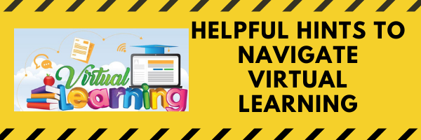 Helpful Hints to Navigate Virtual Learning