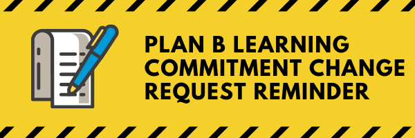 Plan B Learning Commitment Change Request Reminder