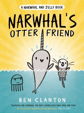 Narwhal's Otter Friend by Ben Clanton