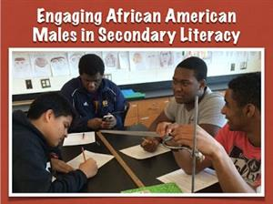 Engaging African American Males in Secondary Literacy