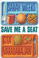 Save Me a Seat by  Sarah Weeks & Gita Varadarajan