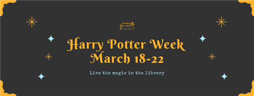 Harry Potter Week announcement poster, March 18 through March 22