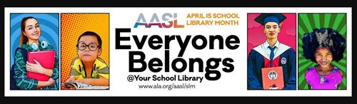 April is School Library Month: Everyone Belong @ Your School Library