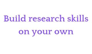 Build research skills on your own